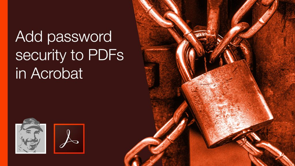 Add password security to PDFs in Acrobat