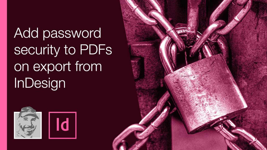 Add password security to PDFs on export from InDesign