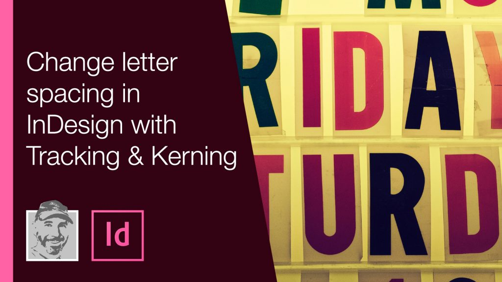 Change letter spacing in InDesign with Tracking and Kerning
