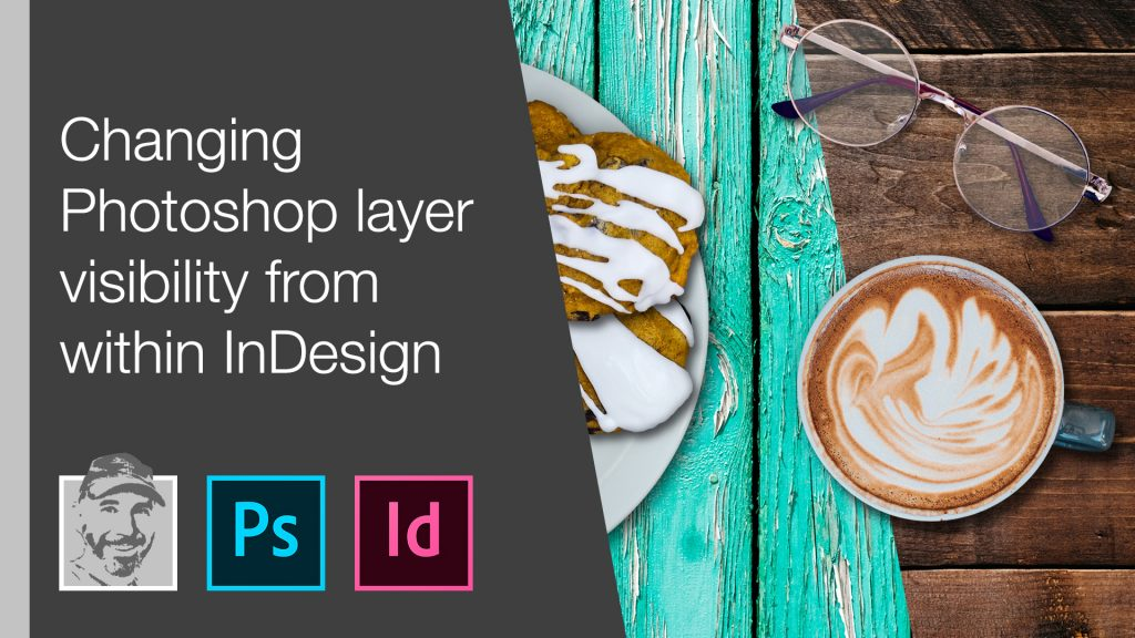 Changing Photoshop layer visibility from within InDesign