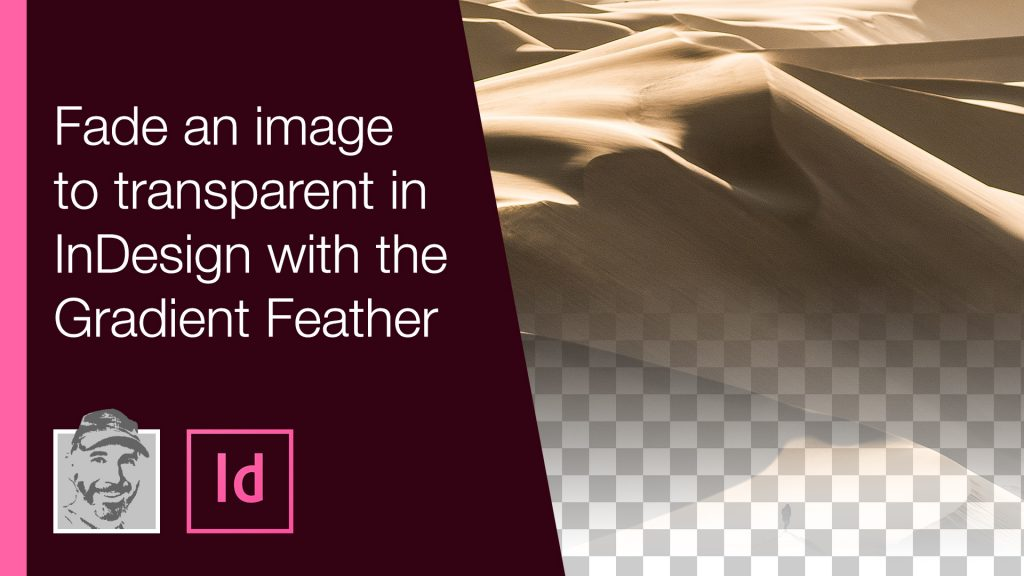 Fade an image to transparent in InDesign with the Gradient Feather