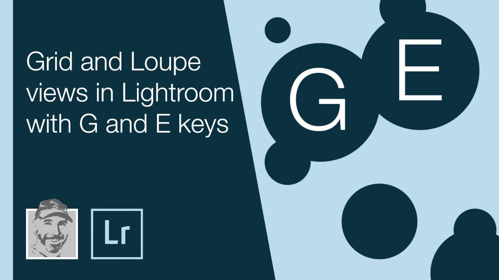 Grid and Loupe views in Lightroom with G and E keys