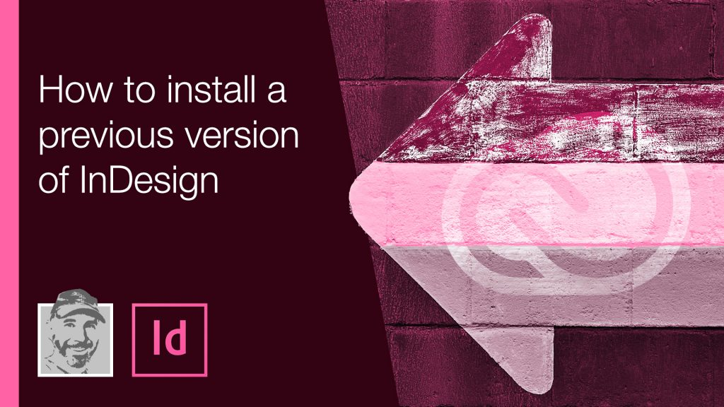 How to install a previous version of InDesign