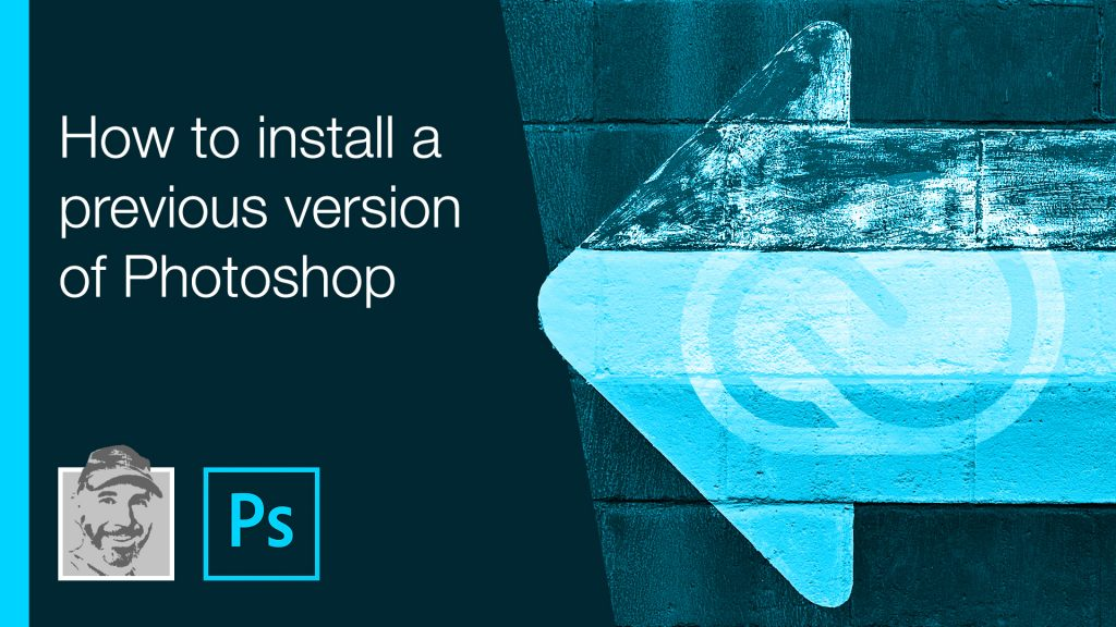 How to install a previous version of Photoshop