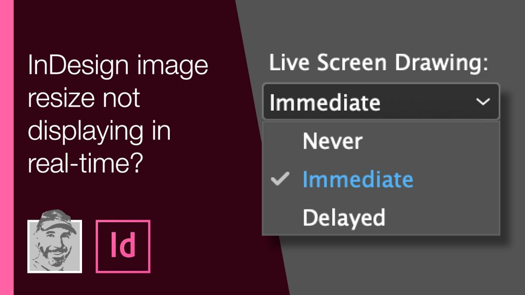 InDesign image resize not displaying in real-time?