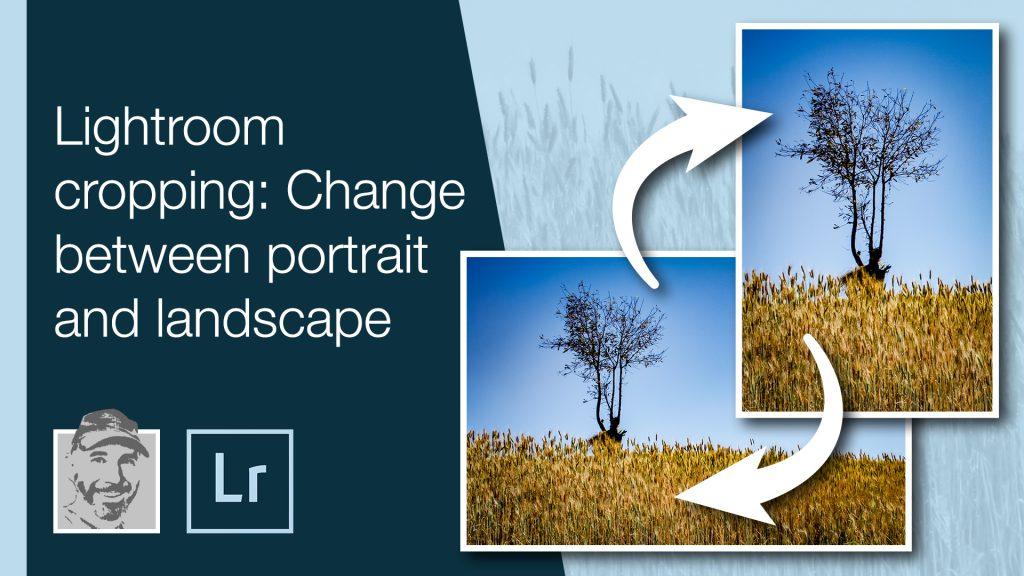 Lightroom cropping change between portrait and landscape