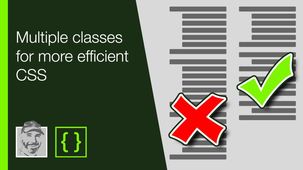 Multiple classes for more efficient CSS