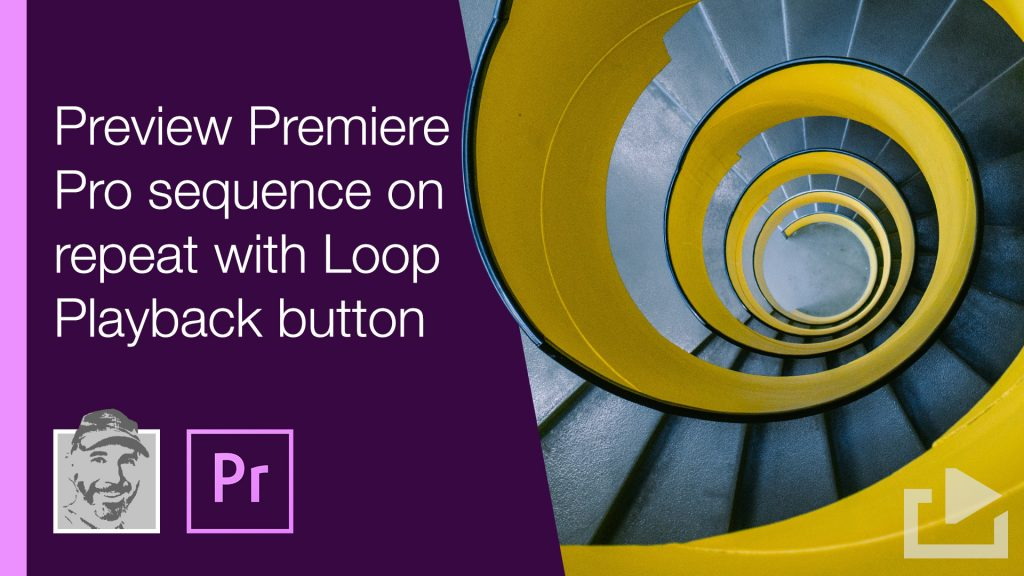Preview Premiere Pro sequence on repeat with Loop Playback button