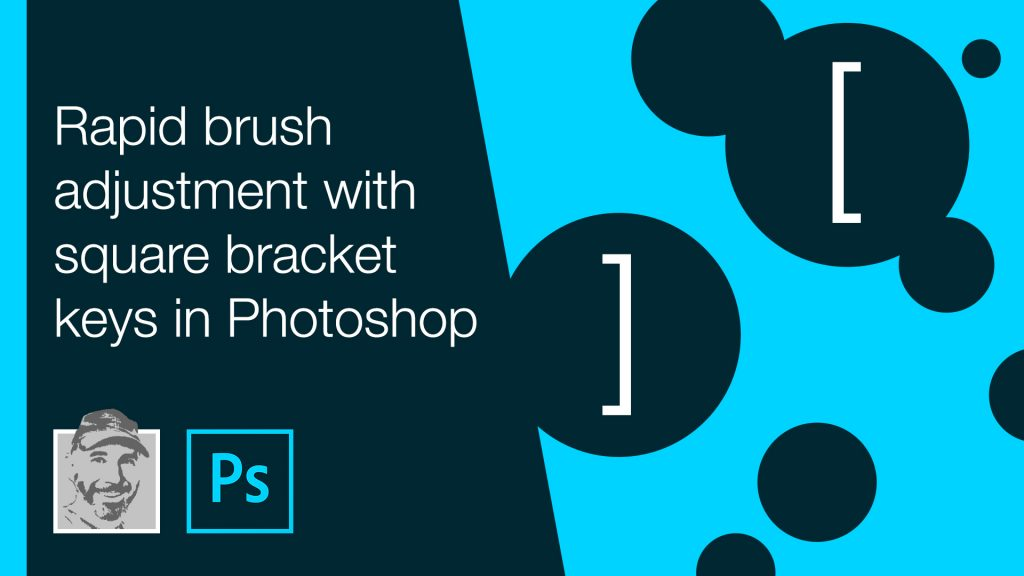 Rapid brush adjustment with square bracket keys in Photoshop