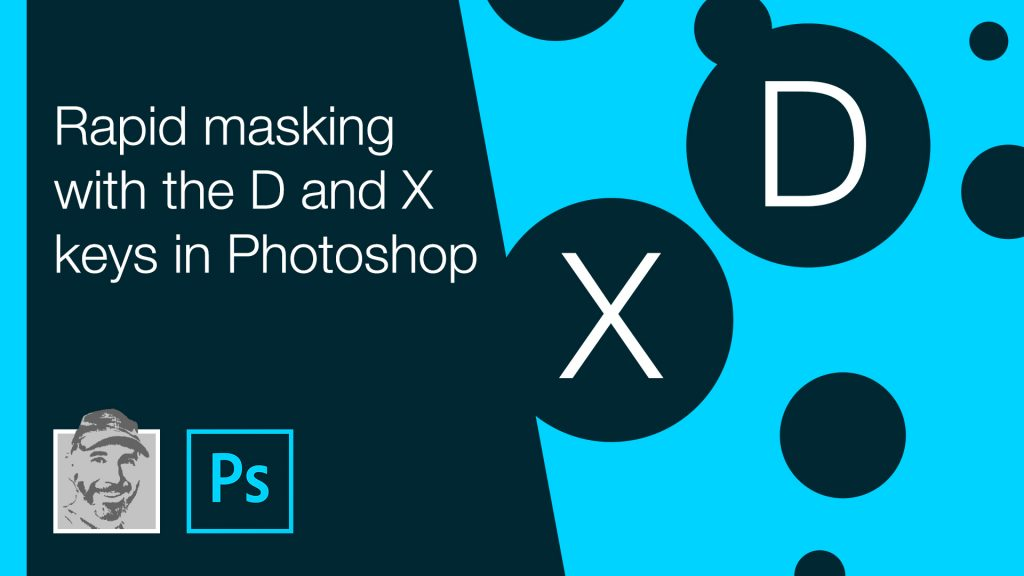 Rapid masking with the D and X keys in Photoshop