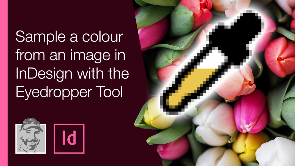 Sample a colour from an image in InDesign with the Eyedropper Tool